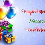 Belated Birthday Wishes Messages for Friends